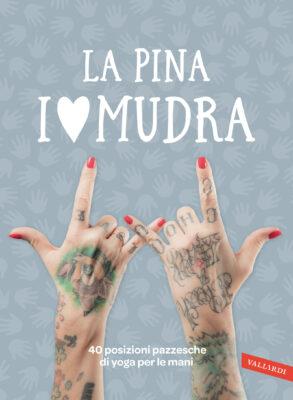 Pronto soccorso mudra saggezza yoga sotto i tatuaggi con La Pina